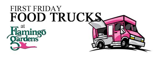 first friday food trucks flamingo gardens